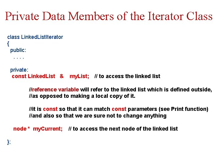 Private Data Members of the Iterator Class class Linked. List. Iterator { public: .