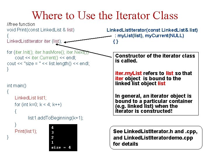 Where to Use the Iterator Class //free function void Print(const Linked. List & list)
