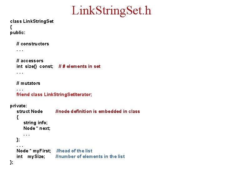 Link. String. Set. h class Link. String. Set { public: // constructors. . .
