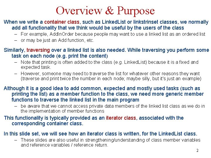 Overview & Purpose When we write a container class, such as Linked. List or