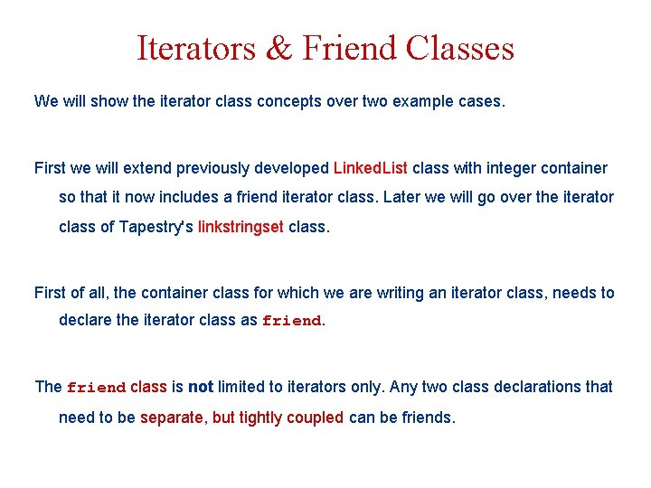 Iterators & Friend Classes We will show the iterator class concepts over two example