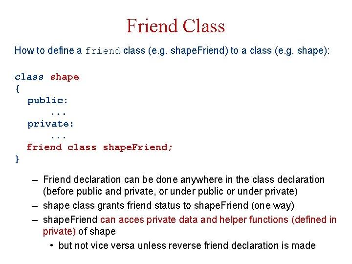 Friend Class How to define a friend class (e. g. shape. Friend) to a