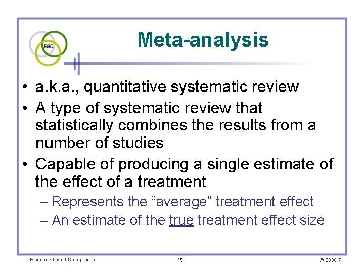 Meta-analysis • a. k. a. , quantitative systematic review • A type of systematic