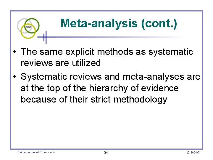 Meta-analysis (cont. ) • The same explicit methods as systematic reviews are utilized •