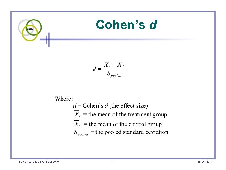 Cohen's d Evidence-based Chiropractic 38 © 2006 -7
