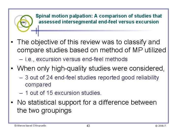 Spinal motion palpation: A comparison of studies that assessed intersegmental end-feel versus excursion •