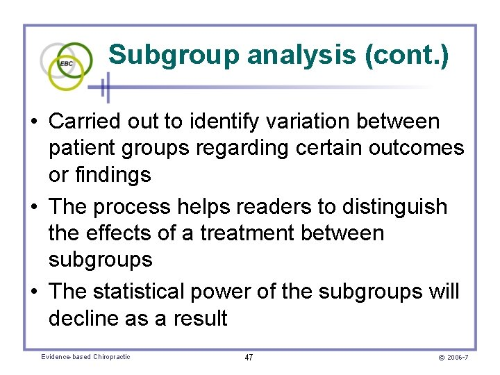Subgroup analysis (cont. ) • Carried out to identify variation between patient groups regarding