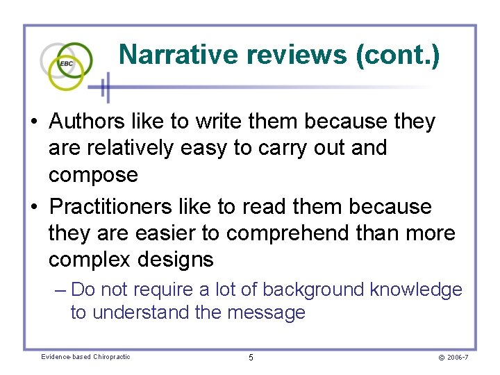 Narrative reviews (cont. ) • Authors like to write them because they are relatively