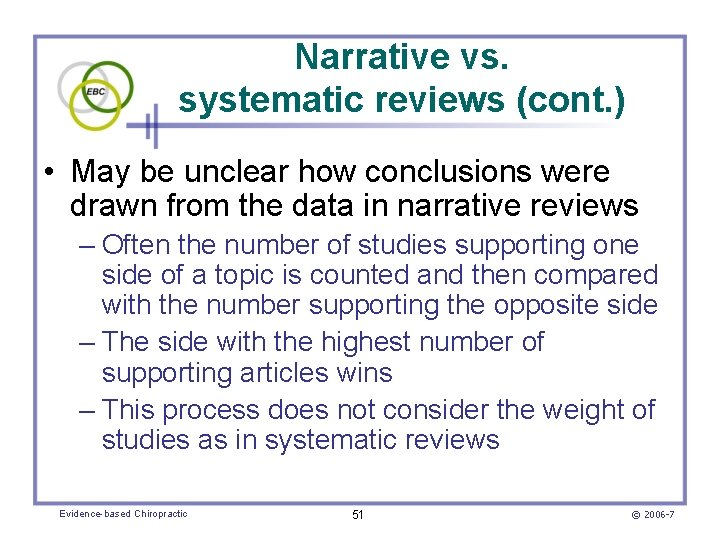 Narrative vs. systematic reviews (cont. ) • May be unclear how conclusions were drawn