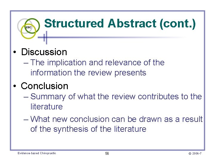 Structured Abstract (cont. ) • Discussion – The implication and relevance of the information