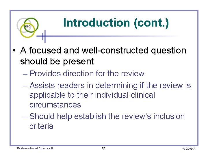 Introduction (cont. ) • A focused and well-constructed question should be present – Provides