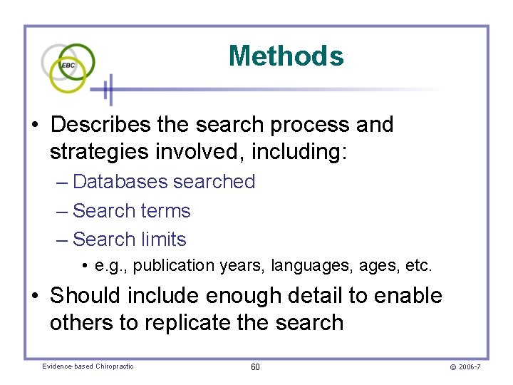 Methods • Describes the search process and strategies involved, including: – Databases searched –