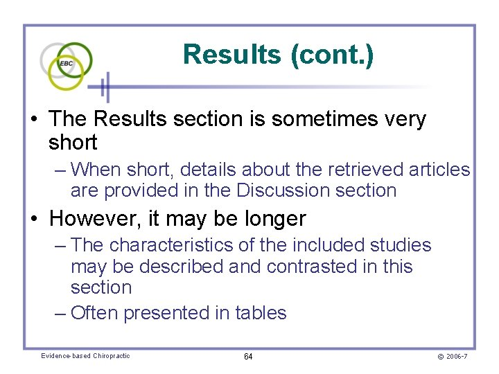 Results (cont. ) • The Results section is sometimes very short – When short,