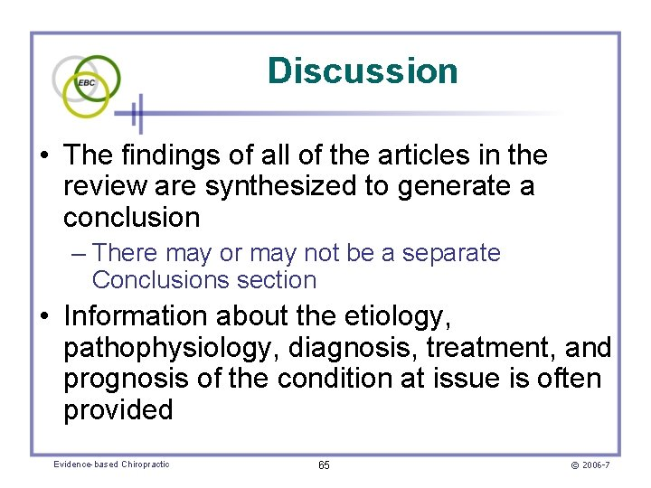 Discussion • The findings of all of the articles in the review are synthesized
