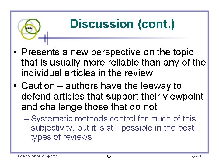 Discussion (cont. ) • Presents a new perspective on the topic that is usually