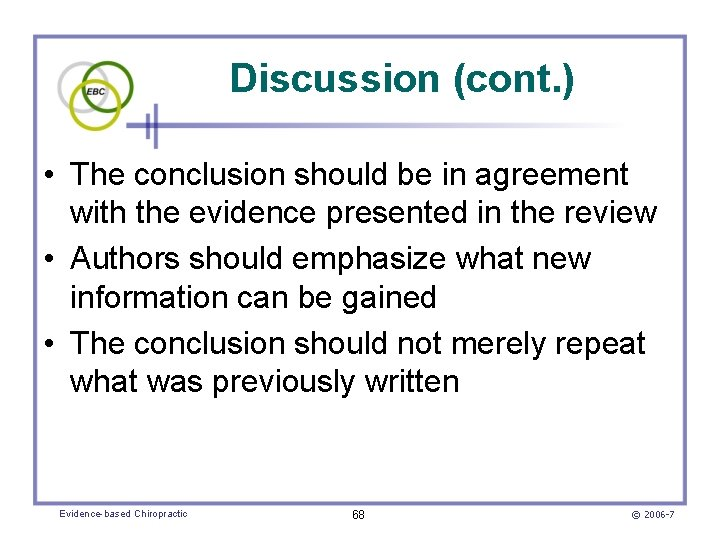 Discussion (cont. ) • The conclusion should be in agreement with the evidence presented