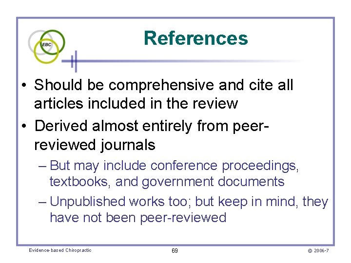 References • Should be comprehensive and cite all articles included in the review •