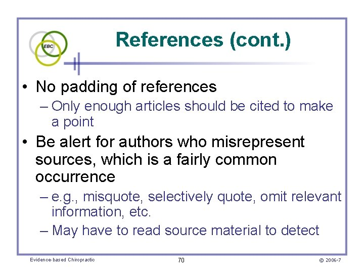 References (cont. ) • No padding of references – Only enough articles should be