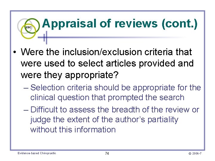 Appraisal of reviews (cont. ) • Were the inclusion/exclusion criteria that were used to