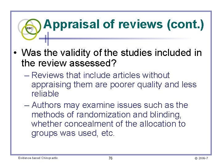 Appraisal of reviews (cont. ) • Was the validity of the studies included in