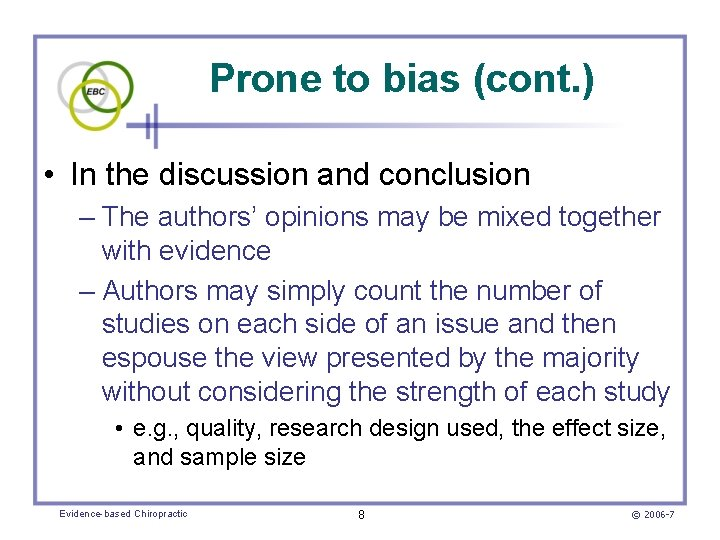 Prone to bias (cont. ) • In the discussion and conclusion – The authors'