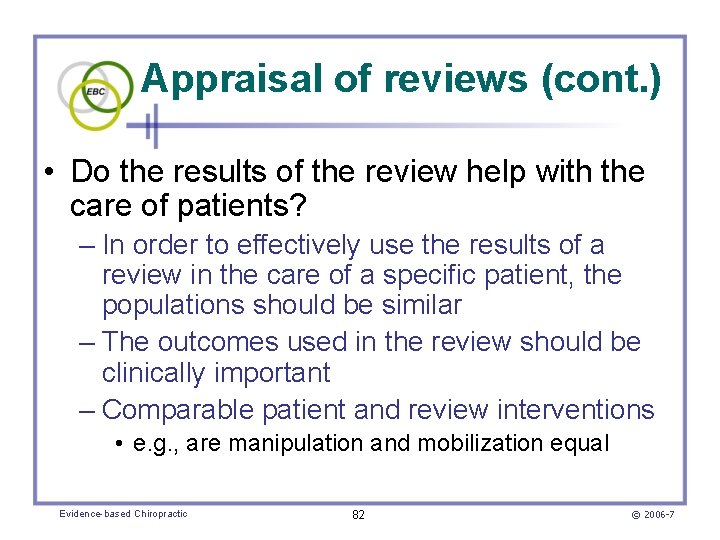 Appraisal of reviews (cont. ) • Do the results of the review help with