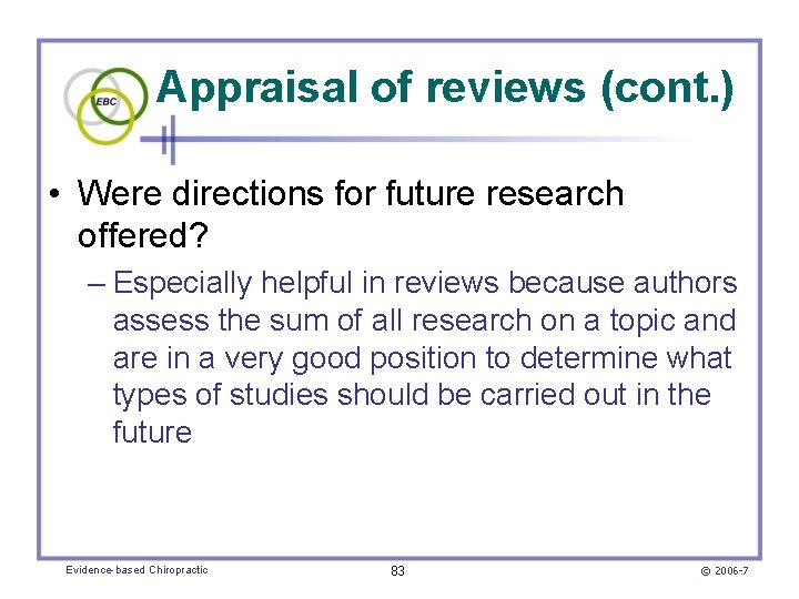Appraisal of reviews (cont. ) • Were directions for future research offered? – Especially