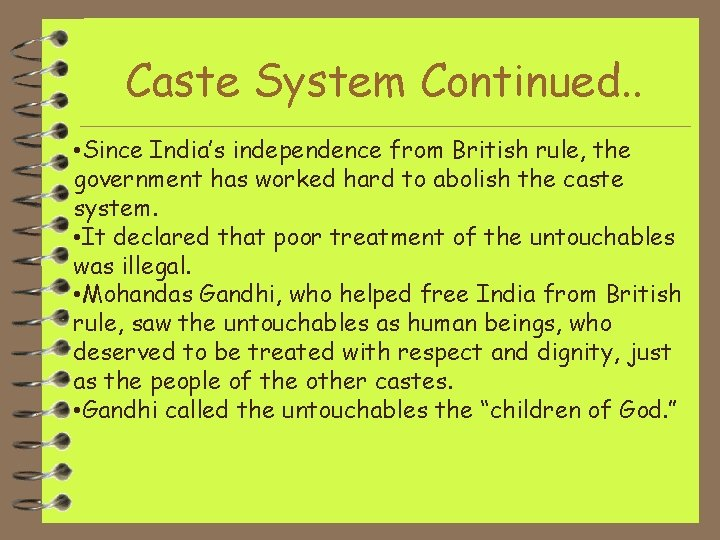 Caste System Continued. . • Since India's independence from British rule, the government has
