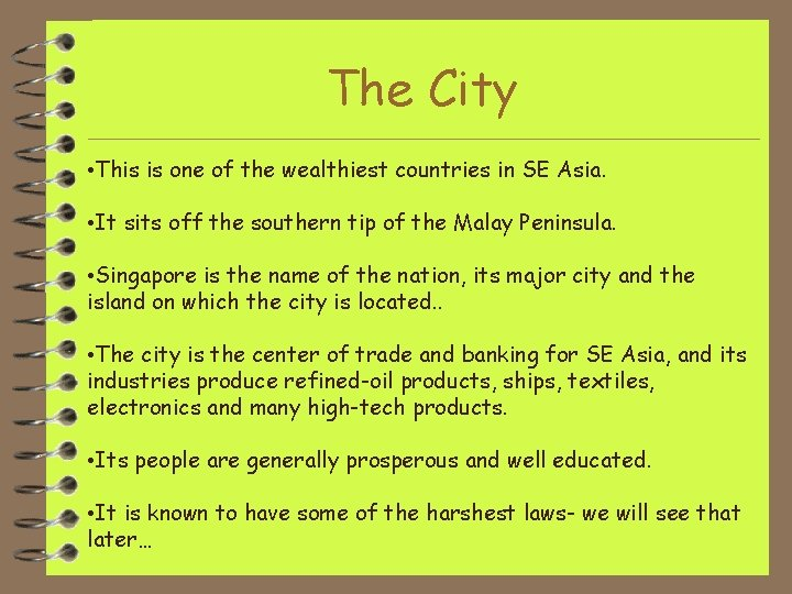 The City • This is one of the wealthiest countries in SE Asia. •