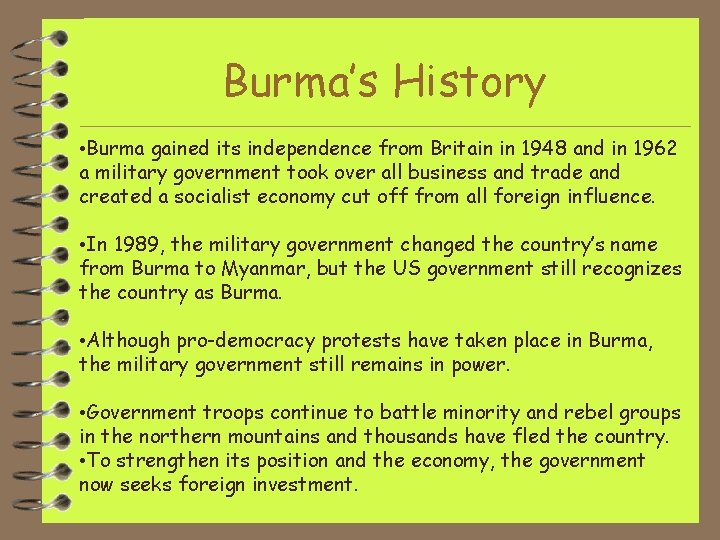 Burma's History • Burma gained its independence from Britain in 1948 and in 1962