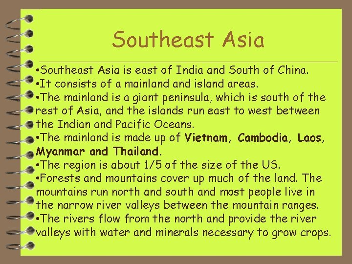 Southeast Asia • Southeast Asia is east of India and South of China. •