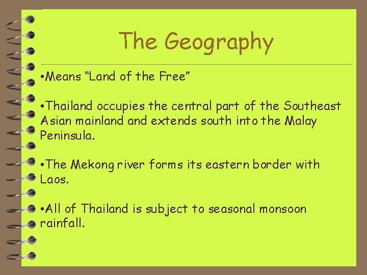 """The Geography • Means """"Land of the Free"""" • Thailand occupies the central part"""