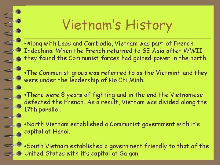Vietnam's History • Along with Laos and Cambodia, Vietnam was part of French Indochina.