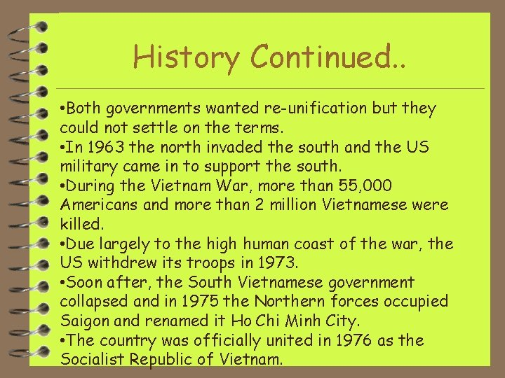 History Continued. . • Both governments wanted re-unification but they could not settle on