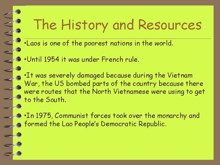 The History and Resources • Laos is one of the poorest nations in the