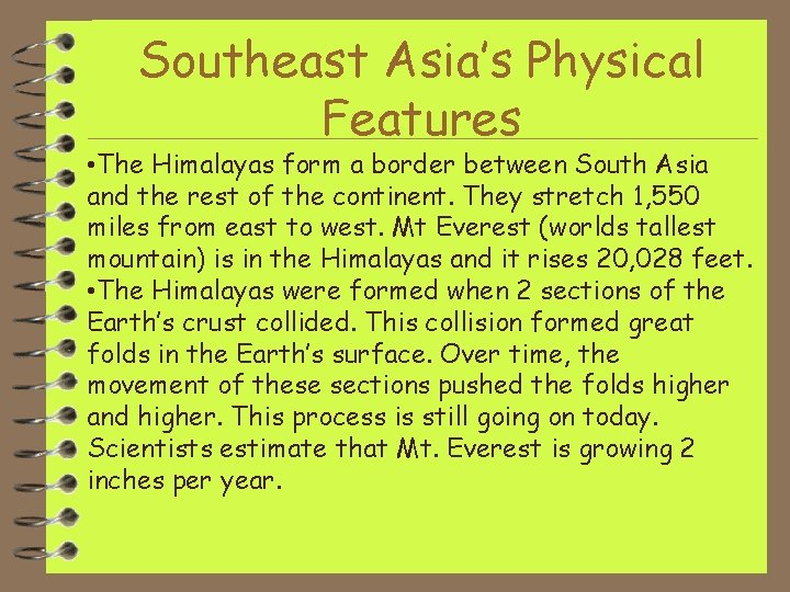Southeast Asia's Physical Features • The Himalayas form a border between South Asia and