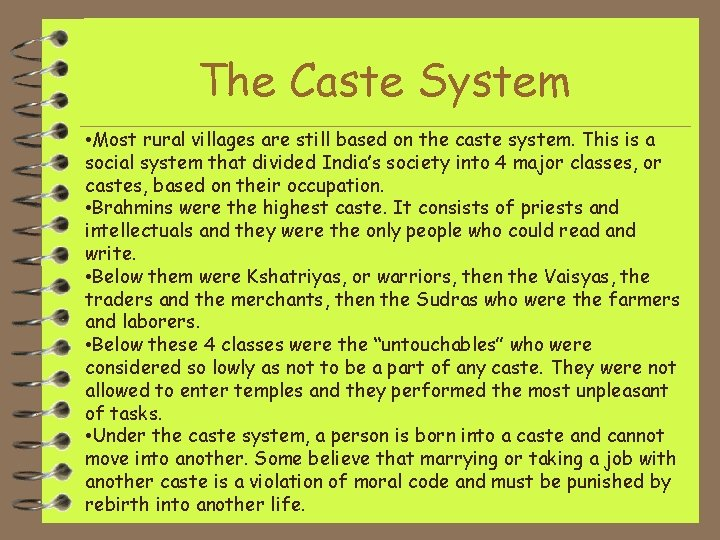 The Caste System • Most rural villages are still based on the caste system.
