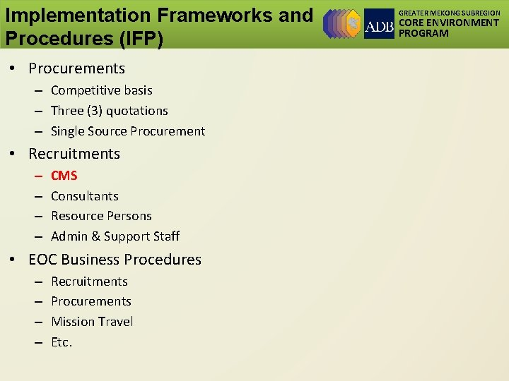 Implementation Frameworks and Procedures (IFP) • Procurements – Competitive basis – Three (3) quotations