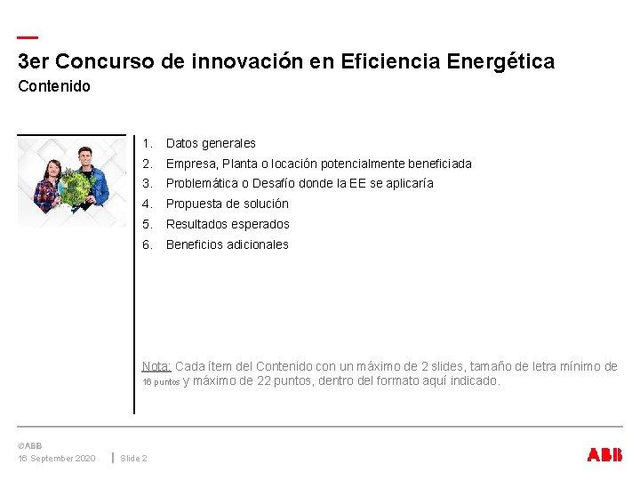 — 3 er Concurso de innovación en Eficiencia Energética Contenido 1. Datos generales 2.