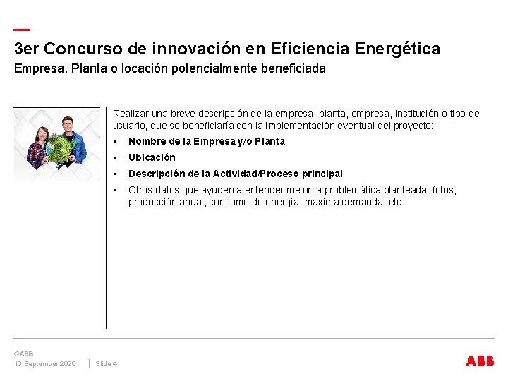 — 3 er Concurso de innovación en Eficiencia Energética Empresa, Planta o locación potencialmente