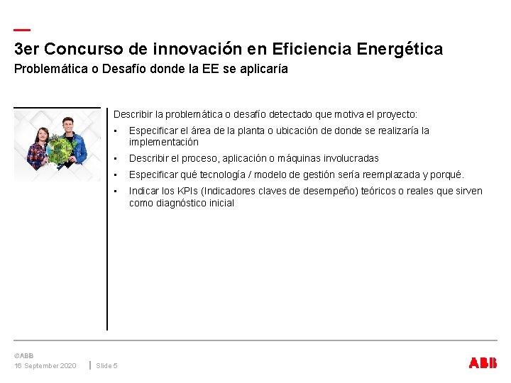 — 3 er Concurso de innovación en Eficiencia Energética Problemática o Desafío donde la