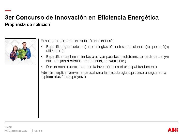 — 3 er Concurso de innovación en Eficiencia Energética Propuesta de solución Exponer la