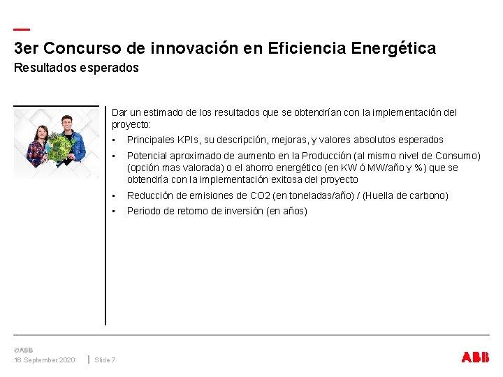 — 3 er Concurso de innovación en Eficiencia Energética Resultados esperados Dar un estimado