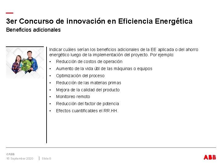 — 3 er Concurso de innovación en Eficiencia Energética Beneficios adicionales Indicar cuáles serían