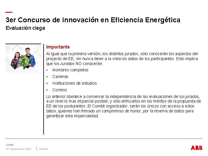 — 3 er Concurso de innovación en Eficiencia Energética Evaluación ciega Importante Al igual