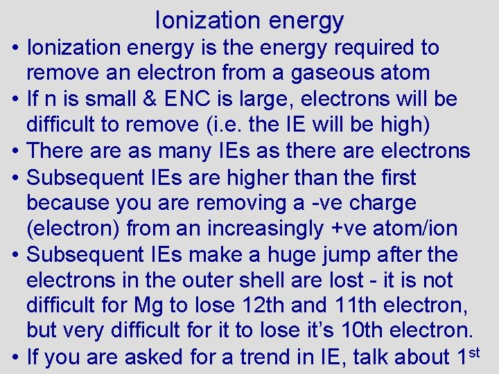 Ionization energy • Ionization energy is the energy required to remove an electron from