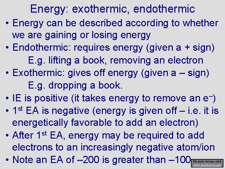 Energy: exothermic, endothermic • Energy can be described according to whether we are gaining