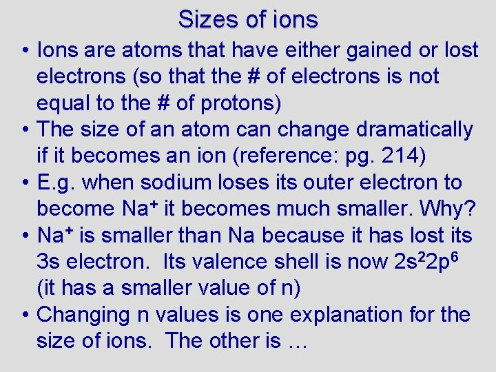 Sizes of ions • Ions are atoms that have either gained or lost electrons