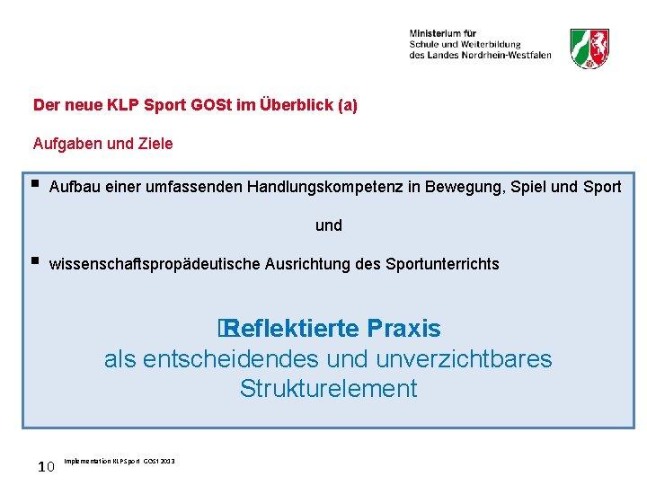 Der neue KLP Sport GOSt im Überblick (a) Aufgaben und Ziele § Aufbau einer