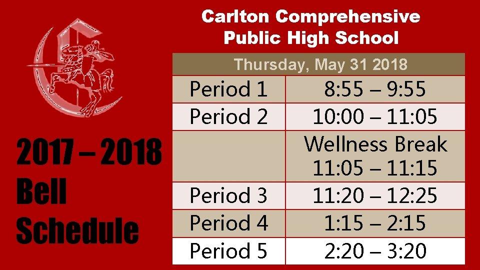 Carlton Comprehensive Public High School Thursday, May 31 2018 Period 1 Period 2 2017